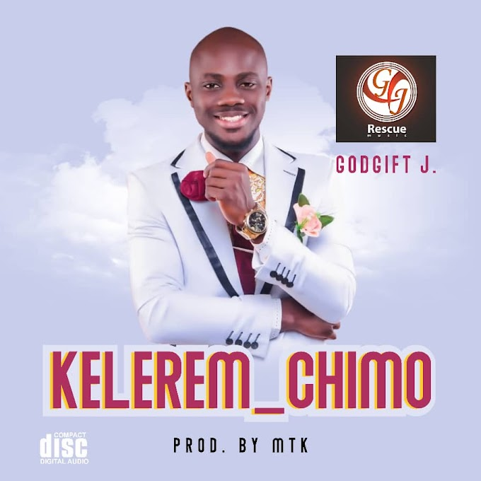 Godgift J - KELEREM CHIMO | Download MP3