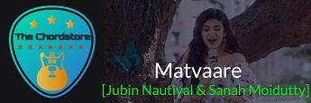 MATVAARE Guitar Chords by | Jubin Nautiyal & Sanah Moidutty (Indias Most Wanted)