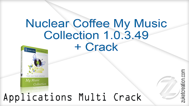 Nuclear Coffee My Music Collection 1.0.3.49 + Crack  |  24 MB