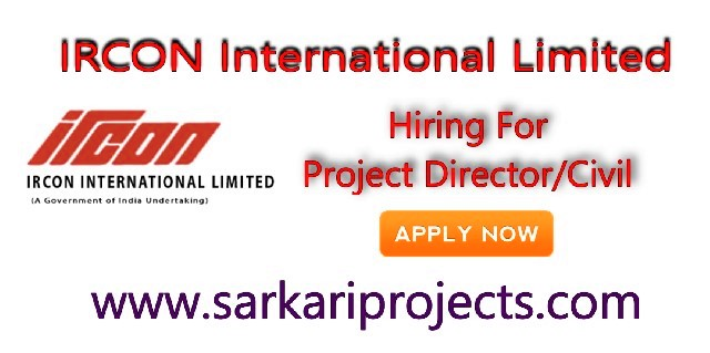 IRCON International Limited Recruitment 2019: Hiring For Project Director/Civil, Apply Here