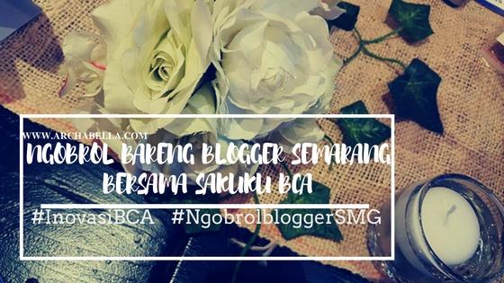 ngobrol bareng blogger semarang dengan  sakuku bca