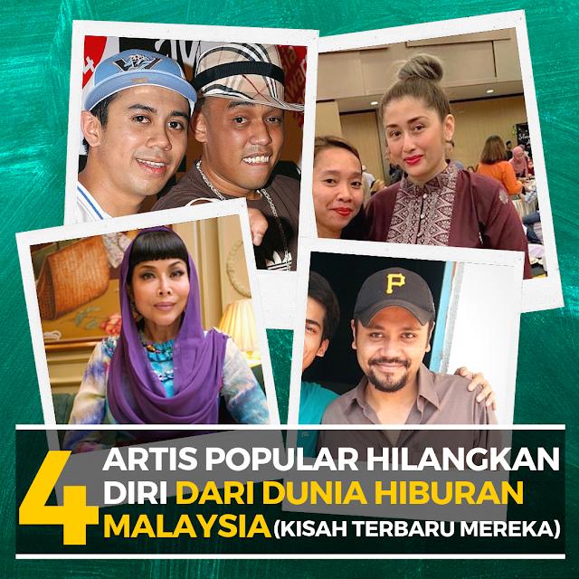4 Artis Popular Hilangkan Diri Dari Dunia Hiburan Malaysia (Kisah Terbaru Mereka)