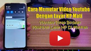 Cara Memutar Video Youtube Dengan Layar HP Android Mati