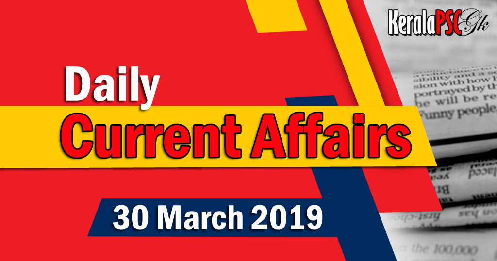 Kerala PSC Daily Malayalam Current Affairs 30 Mar 2019