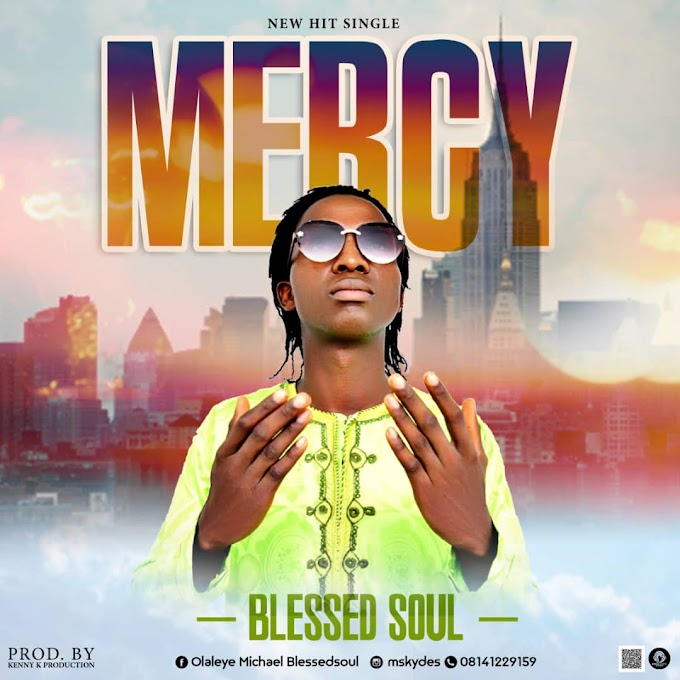 [GOSPEL MUSIC]  Blessed Soul - Mercy