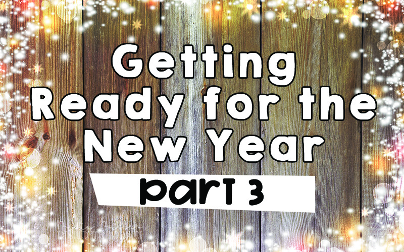 Image of wood boards with lights & sparkle around the edges, Text in center Getting Ready for the New Year part 3