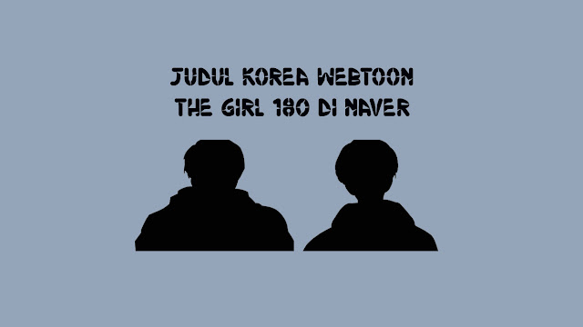 Judul-Korea-Webtoon-The-Girl-180-di-Naver