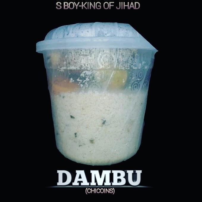 MUSIC: S BOY-KING OF JIHAD DAMBU (Chicoins)