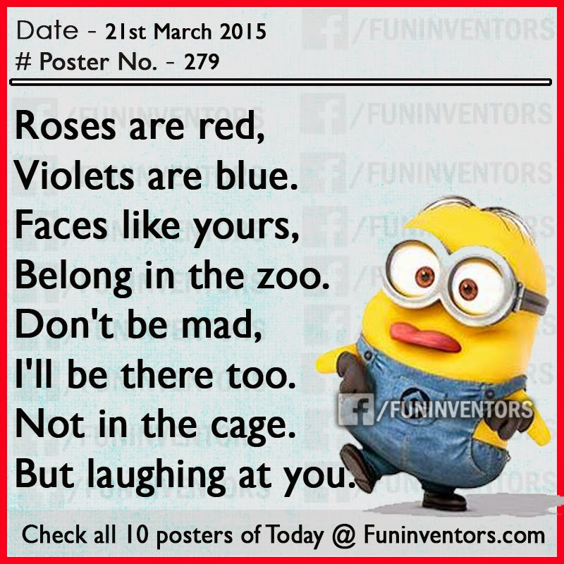 Roses are red, Violets are blue..