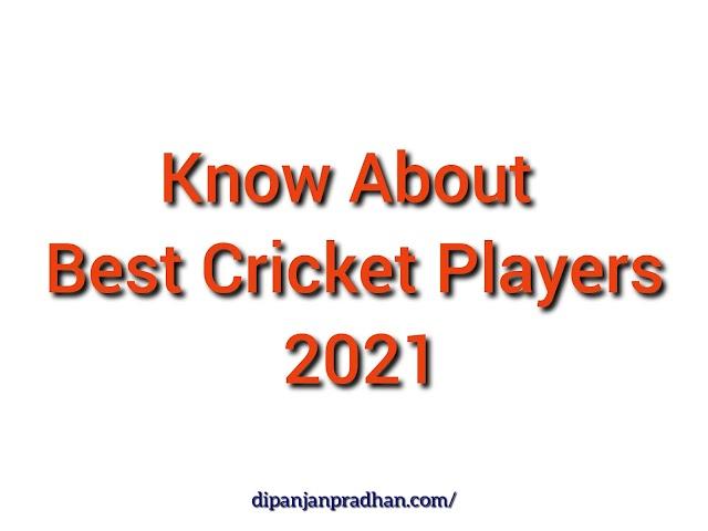 Haluan tietää parhaista krikettipelaajista vuonna 2021