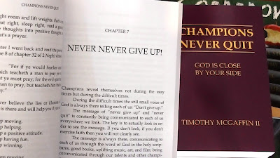 """Champions Never Quit: God Is Close By Your Side"" Chapter 7- Never Never Give Up! ""Champions Never Quit: God Is Close By Your Side"" Chapter 7- Never Never Give Up! ""Champions Never Quit: God Is Close By Your Side"" by Timothy McGaffin II Chapter 7 - Never Never Give Up!"