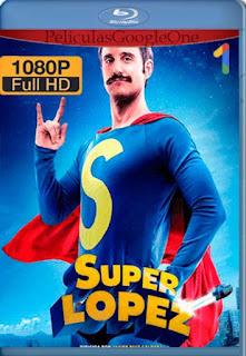 Superlopez[2018] [1080p BRrip] [Castellano] [GoogleDrive] LaChapelHD