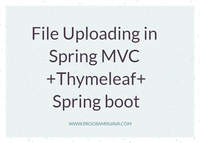 File Uploading in Spring MVC using thymeleaf and spring boot