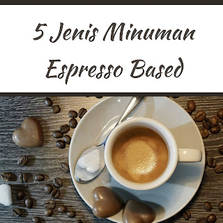 5 jenis minuman espresso based
