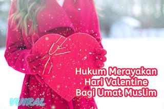 Hukum Merayakan Hari Valentine Dalam Pandangan Islam