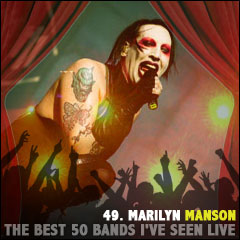 The Best 50 Bands I've Seen Live: 49. Marilyn Manson