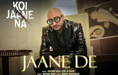 Jaane De Song By Rochak Kohli & B Praak