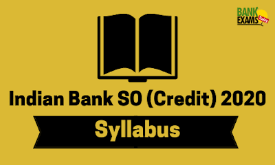 Indian Bank SO (Credit) 2020: Syllabus