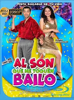Al son que me toquen bailo (2019) HD [1080p] Latino [GoogleDrive] SilvestreHD