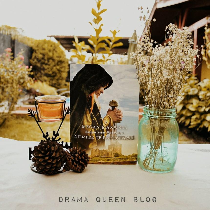 Drama Queen Reseña 3 Siempre Te Encontraré Megan Maxwell