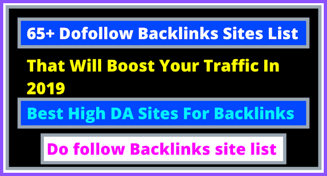 65+ Dofollow Backlinks Sites List That Will Boost Your Traffic In 2019