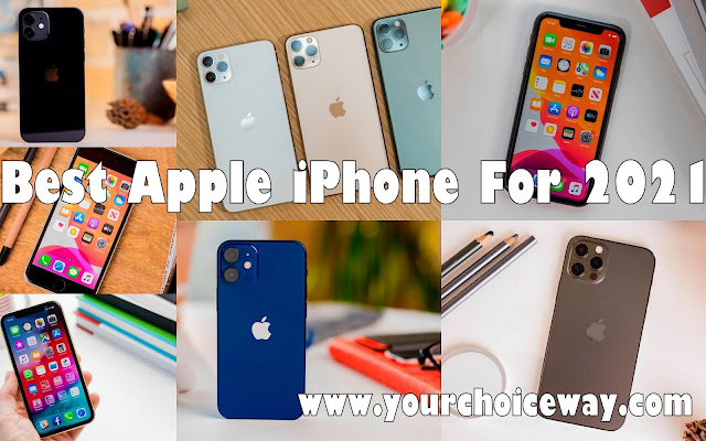 Best Apple iPhone For 2021 - Your Choice Way
