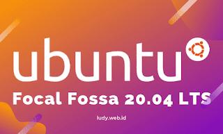 Link Download Ubuntu Focal Fossa 20.04 LTS