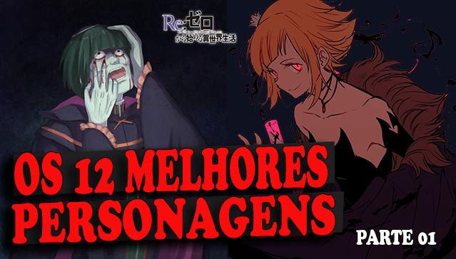 OS 12 MELHORES PERSONAGENS DE RE:ZERO -  Parte 01