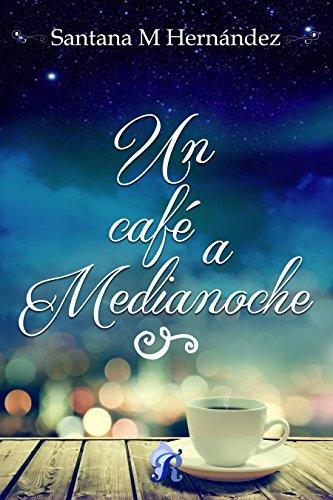 Santana M. Hernández_Un café a medianoche