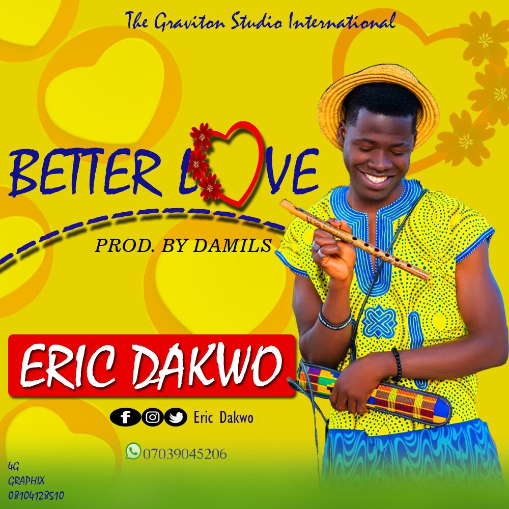 Music: Eric Dakwo – Better Love