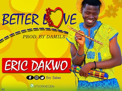 Download Music: Eric Dakwo - Better Love