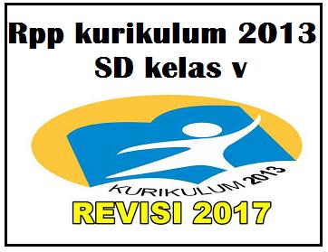RPP Kurikulum 2013 Kelas 5 Semester 1 & Revisi 2017