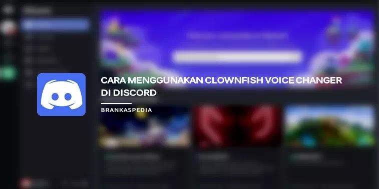 Cara Menggunakan Clownfish Voice Changer di Discord