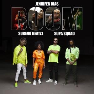Jennifer Dias - Boom (feat. Sureno Beatzz & Supa Squad)