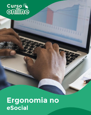Curso Online de Ergonomia no Âmbito do eSocial - Medicina Ocupacional e Segurança do Trabalho