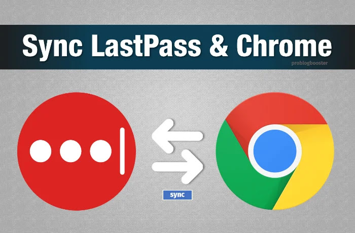 Sync Your LastPass Passwords with Google Chrome