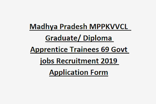 Madhya Pradesh MPPKVVCL  Graduate/ Diploma Apprentice Trainees 69 Govt jobs Recruitment 2019 Application Form