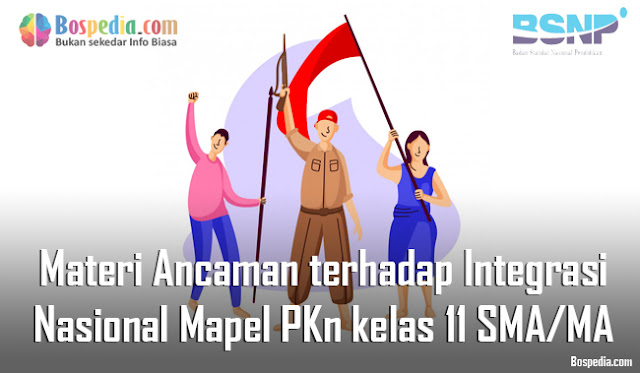 Materi Ancaman terhadap Integrasi Nasional Mapel PKn kelas 11 SMA/MA