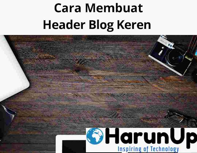 Cara Membuat Header Blog Keren
