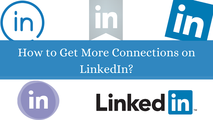 How to Get More Connections on LinkedIn [FAST]?