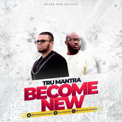 Tru Mantra - Become New Lyrics