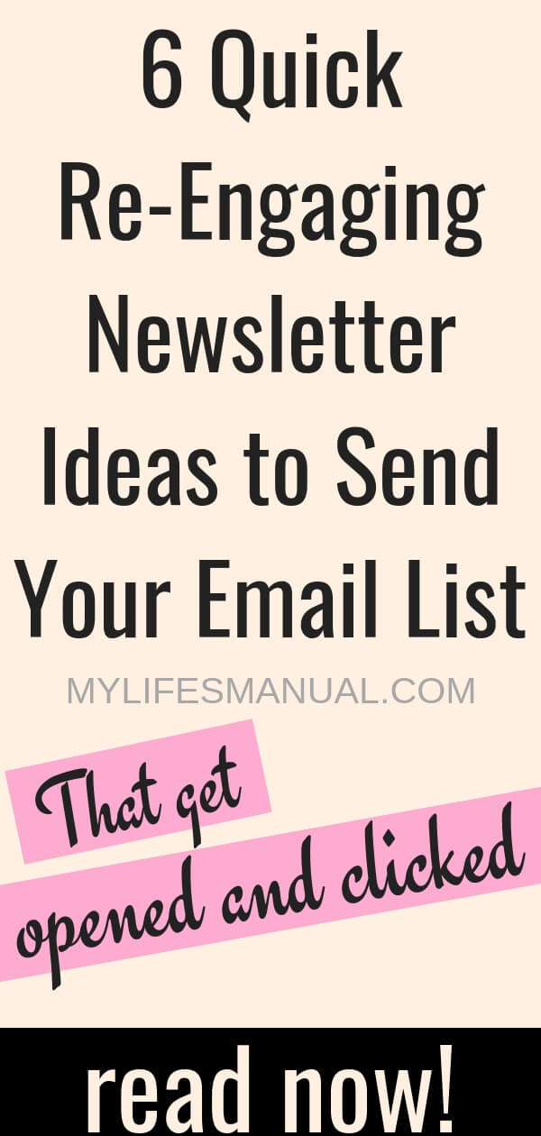"""6 Quick Re-Engaging Newsletter Ideas to Send Your Email List - That gets opened and clicked. Writing engaging newsletter to send your email list takes a few hours, for me it is. It is not only about hitting the """"send"""" button but thinking about what are my subscribers getting from my newsletter. What's in it for them when they open and click my emails? In this post, you'll learn quick ideas to re-engage your subscribers. You'll learn what to send them that they love to open and click!"""