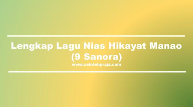 Lengkap Lirik Lagu Nias Hikayat Manao 9 Sanora