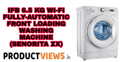 WWW.PRODUCTVIEWS.IN,IFB 6.5 KG WI-FI FULLY-AUTOMATIC FRONT LOADING WASHING MACHINE (SENORITA ZX) Review In Hindi