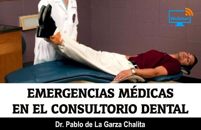 WEBINAR: Emergencias Médicas en el Consultorio Dental - Dr. Pablo de La Garza Chalita