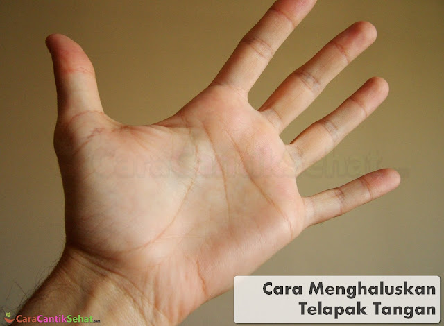 Cara Menghaluskan Telapak Tangan Yang kasar