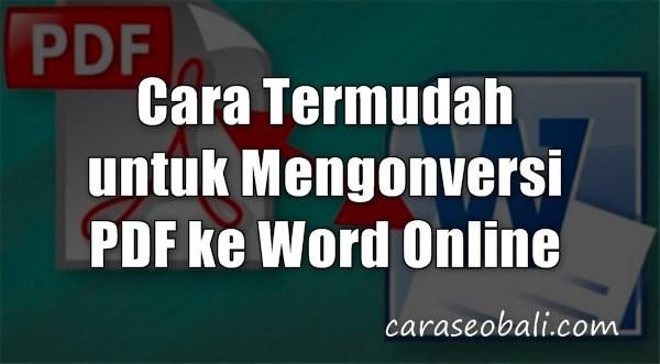 Cara Termudah untuk Mengonversi PDF ke Word Online
