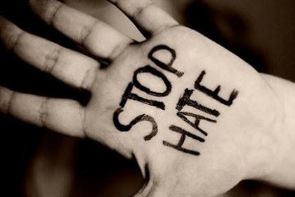 Menjawab Tuduhan Miring, Stop Kebencian!