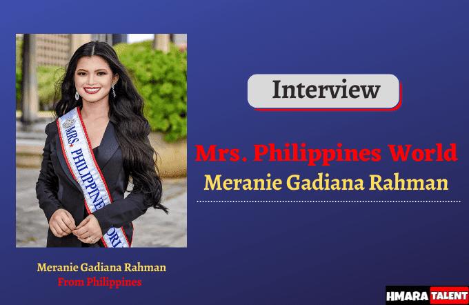 Interview With Mrs. Philippines World 2020 | Meranie Gadiana Rahman | Hmaratalent