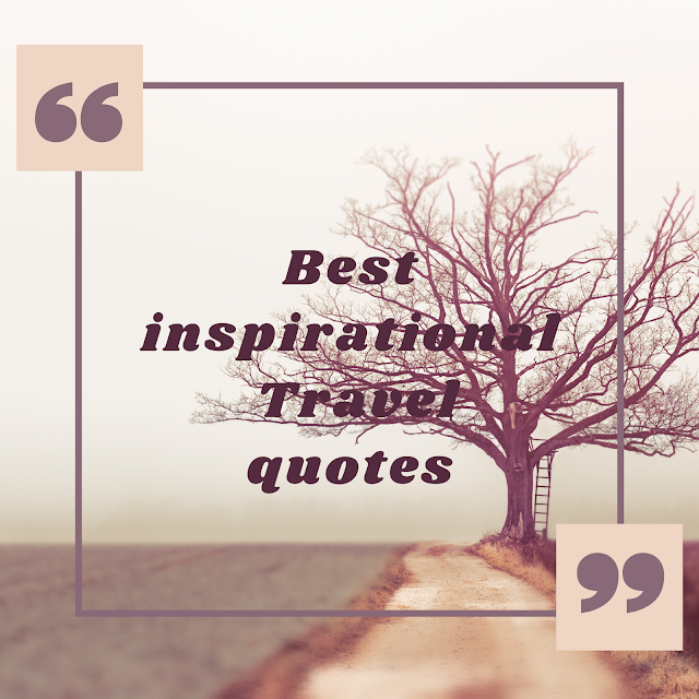 70 Most inspirational travel quotes 2019.
